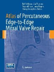 Atlas of Percutaneous Edge-to-Edge Mitral Valve Repair