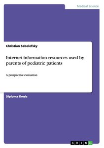 Internet information resources used by parents of pediatric pati