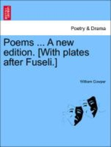 Poems ... A new edition. [With plates after Fuseli.] Vol. I.
