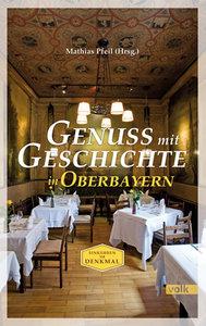Genuss mit Geschichte in Oberbayern