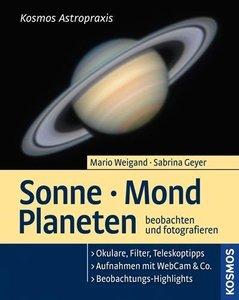 Sonne, Mond, Planeten beobachten und fotografieren