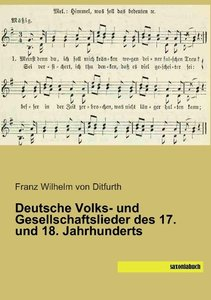 Deutsche Volks- und Gesellschaftslieder des 17. und 18. Jahrhund