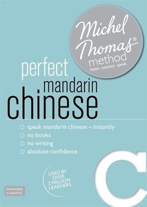 Perfect Mandarin Chinese with the Michel Thomas Method