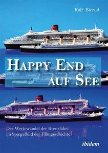 Happy End auf See. Der Wertewandel der Kreuzfahrt im Spiegelbild