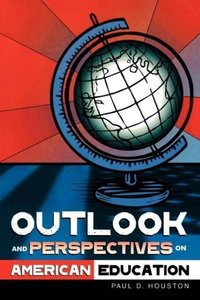 Outlook and Perspectives on American Education