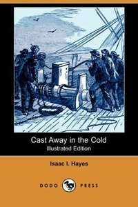 Cast Away in the Cold (Illustrated Edition) (Dodo Press)