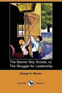 The Banner Boy Scouts; Or, the Struggle for Leadership (Dodo Pre