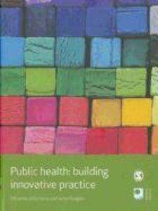 Public Health: Building Innovative Practice
