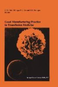 Good Manufacturing Practice in Transfusion Medicine