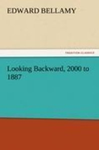 Looking Backward, 2000 to 1887