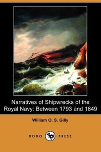 Narratives of Shipwrecks of the Royal Navy