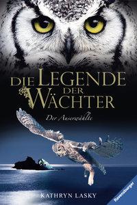 Die Legende der Wächter 10. Der Auserwählte