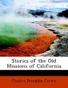 Stories of the Old Missions of California