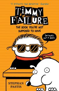 Timmy Failure 05. The Book You\'re Not Supposed to Have
