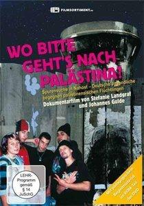 Wo bitte geht's nach Palästina? - Eine Spurensuche im Nahen Oste