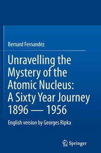 Unravelling the Mystery of the Atomic Nucleus