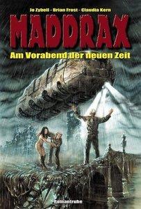 Am Vorabend der neuen Zeit. Maddrax-Taschenbuch 28