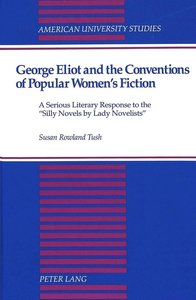George Eliot and the Conventions of Popular Women\'s Fiction