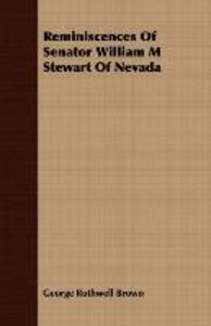 Reminiscences Of Senator William M Stewart Of Nevada