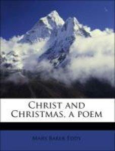 Christ and Christmas, a poem