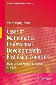 Cases of Mathematics Professional Development in East Asian Coun