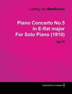 Piano Concerto No.5 in E-Flat Major by Ludwig Van Beethoven for