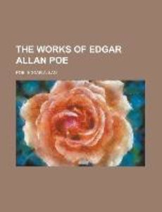 The Works of Edgar Allan Poe Volume 1