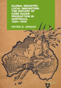 Global Industry, Local Innovation: The History of Cane Sugar Pro