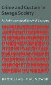 Crime and Custom in Savage Society - An Anthropological Study of