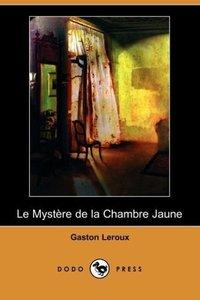 Le Mystere de La Chambre Jaune (Dodo Press)