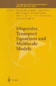 Dispersive Transport Equations and Multiscale Models