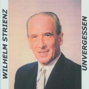 Unvergessen: Wilhelm Strienz