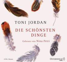 Toni Jordan: Die Schönsten Dinge - zum Schließen ins Bild klicken
