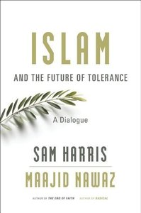 Islam and the Future of Tolerance - A Dialogue