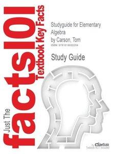 Studyguide for Elementary Algebra by Carson, Tom, ISBN 978032157