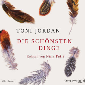 Toni Jordan: Die Schönsten Dinge