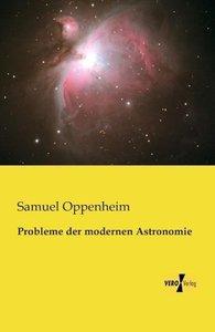 Probleme der modernen Astronomie