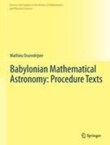 Babylonian Mathematical Astronomy: Procedure Texts