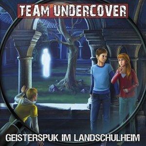 Team Undercover 12: Geisterspuk im Landschulheim