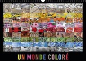 Un monde coloré (Calendrier mural 2015 DIN A3 horizontal)