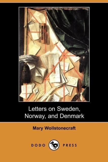 Letters on Sweden, Norway, and Denmark (Dodo Press) - zum Schließen ins Bild klicken