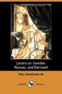 Letters on Sweden, Norway, and Denmark (Dodo Press)