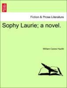 Sophy Laurie; a novel. VOL. I