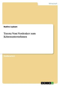 Toyota: Vom Vordenker zum Krisenunternehmen