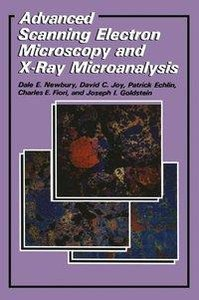 Advanced Scanning Electron Microscopy and X-Ray Microanalysis