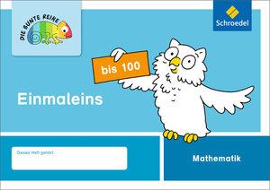 DIE BUNTE REIHE - Mathematik. Einmaleins bis 100