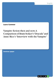 """Vampire fiction then and now. A Comparison of Bram Stoker\'s \""""D"""