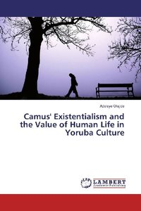 Camus\' Existentialism and the Value of Human Life in Yoruba Cul