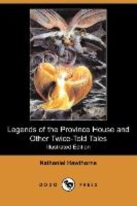 Legends of the Province House and Other Twice-Told Tales (Illust