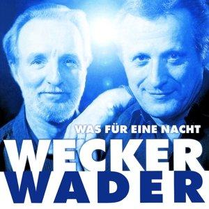 Wecker Wader-Was Für Eine Nacht
